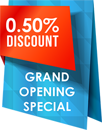 Grand Opening Special 0.50% Discount (Certain Restrictions Apply)*