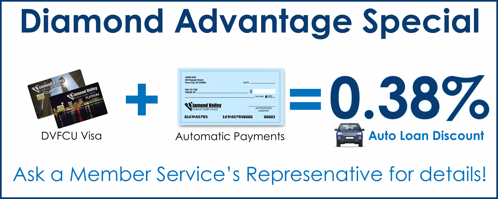 Ask about the Diamond Advantage Promo!