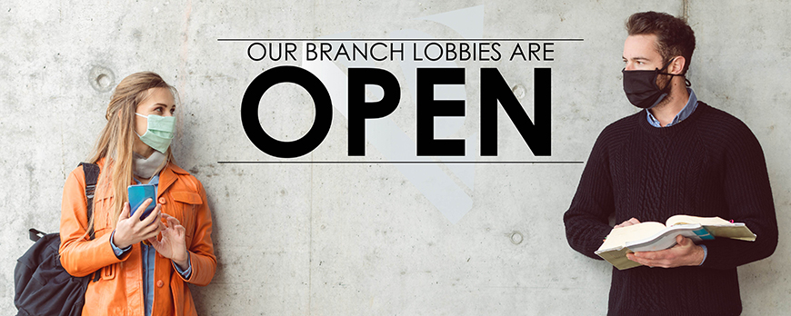 Our Branch Lobbies Are Open!